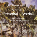 Verbal - Präverbal - Averbal